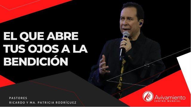 #346 El que abre tus ojos a la bendición – Pastor Ricardo Rodríguez