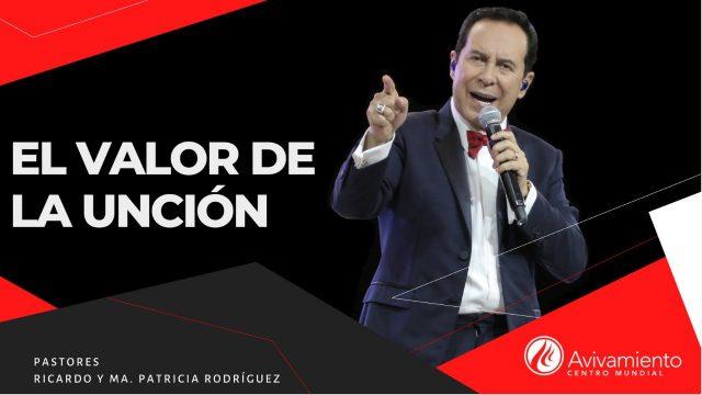 #347 El valor de la unción – Pastor Ricardo Rodríguez
