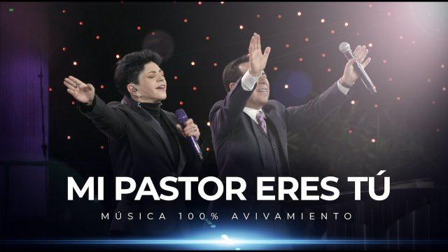 Mi pastor eres Tú – AVIVAMIENTO