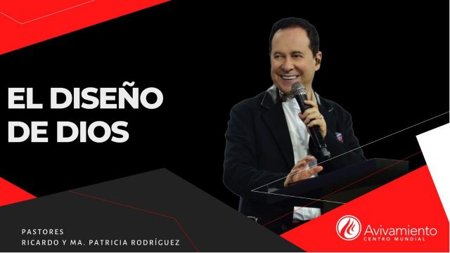 #349 El diseño de Dios – Pastor Ricardo Rodríguez