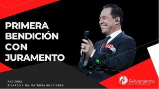 #350 Primera bendición con juramento – Pastor Ricardo Rodríguez