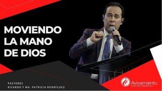 #353 Moviendo la mano de Dios – Pastor Ricardo Rodríguez
