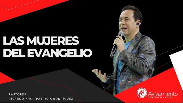 #356 Las mujeres del Evangelio – Pastor Ricardo Rodríguez