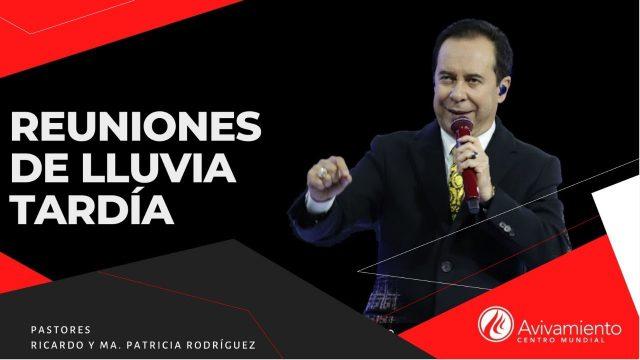 #357 Reuniones de lluvia tardía – Pastor Ricardo Rodríguez