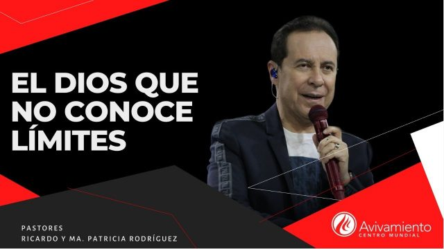 #360 El Dios que no conoce límites – Pastor Ricardo Rodríguez