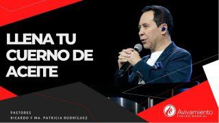 #362 Llena tu cuerno de aceite – Pastor Ricardo Rodríguez