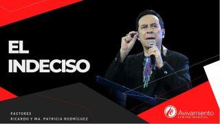 #367 El indeciso – Pastor Ricardo Rodríguez