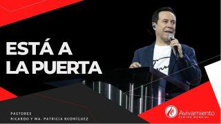 #368 Está a la puerta – Pastor Ricardo Rodríguez