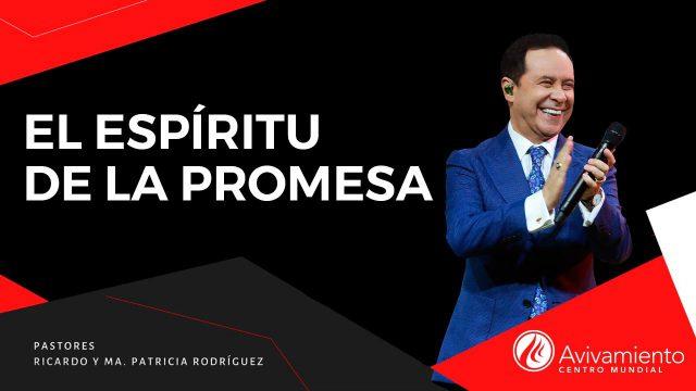 #370 El Espíritu de la promesa – Pastor Ricardo Rodríguez