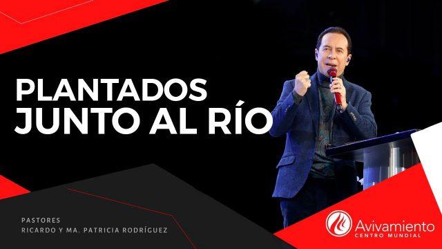 #371 Plantados junto al río – Pastor Ricardo Rodríguez