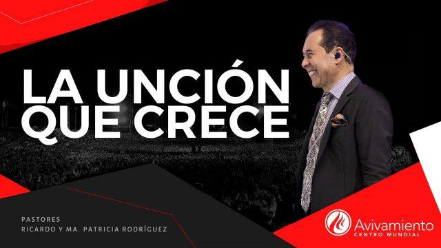 #374 La unción que crece – Pastor Ricardo Rodríguez