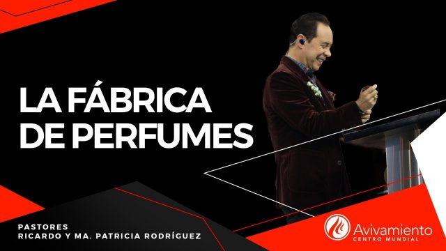 #379 La fábrica de perfumes – Pastor Ricardo Rodríguez