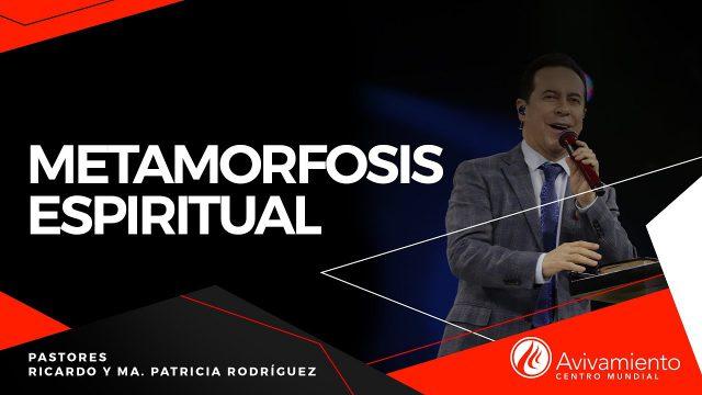 #380 Metamorfosis espiritual – Pastor Ricardo Rodríguez