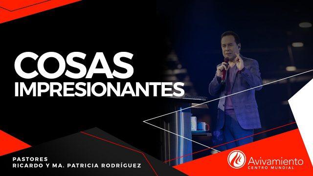 #381 Cosas impresionantes – Pastor Ricardo Rodríguez