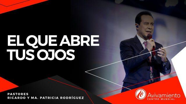#382 El que abre tus ojos – Pastor Ricardo Rodríguez