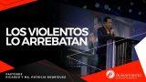 #383 Los violentos lo arrebatan – Pastor Ricardo Rodríguez