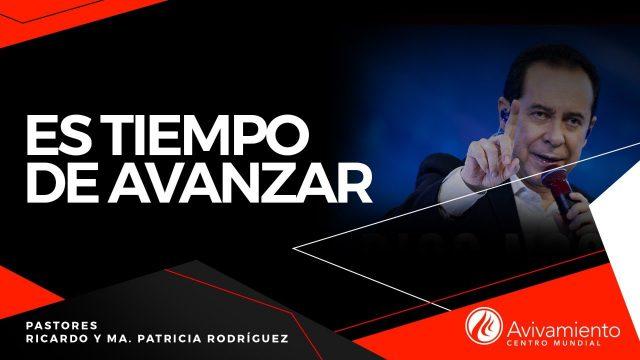#386 ¡Es tiempo de avanzar! – Pastor Ricardo Rodríguez
