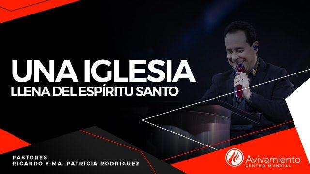 #390 Una iglesia llena del Espíritu Santo – Pastor Ricardo Rodríguez