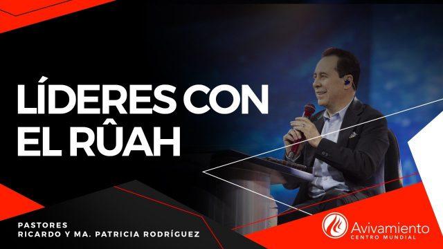 #391 Líderes con el Rûah – Pastor Ricardo Rodríguez