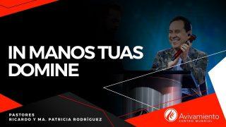 #392 In manos tuas domine – Pastor Ricardo Rodríguez