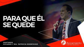 #393 Para que Él se quede – Pastor Ricardo Rodríguez