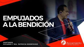 #394 Empujados a la bendición – Pastor Ricardo Rodríguez