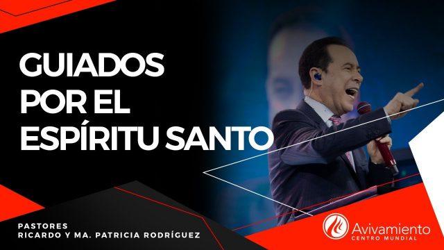#398 Guiados por el Espíritu Santo – Pastor Ricardo Rodríguez