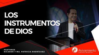 #399 Los instrumentos de Dios – Pastor Ricardo Rodríguez