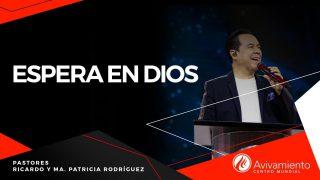 #401 Espera en Dios – Pastor Ricardo Rodríguez