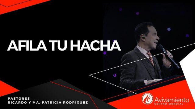 #402 Afila tu hacha – Pastor Ricardo Rodríguez