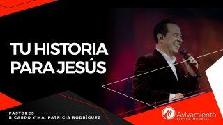 #403 Tu historía para Jesús – Pastor Ricardo Rodríguez
