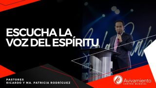 #404 Escucha la voz del Espíritu – Pastor Ricardo Rodríguez