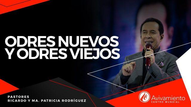 #406 Odres nuevos y odres viejos – Pastor Ricardo Rodríguez