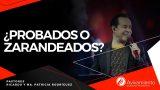 #407¿Probados o zarandeados? – Pastor Ricardo Rodríguez