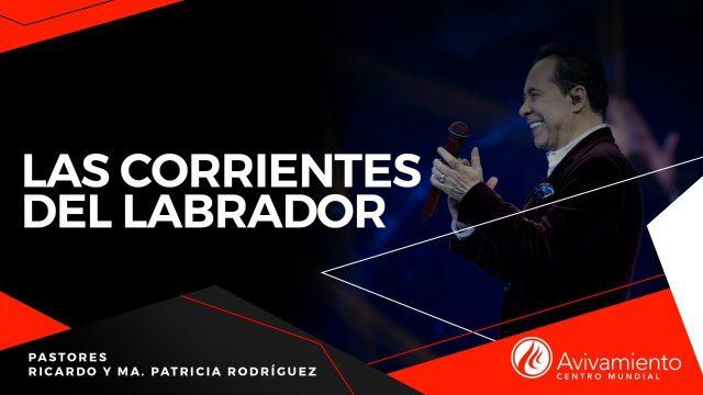#409 Las corrientes del labrador – Pastor Ricardo Rodríguez