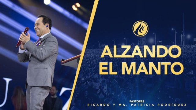 #416 Alzando el manto – Pastor Ricardo Rodríguez