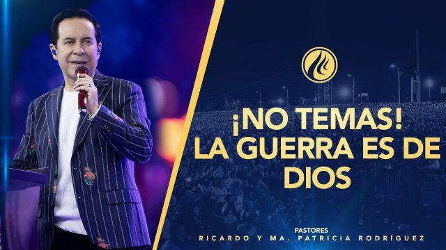 #421 ¡No temas! La guerra es de Dios – Pastor Ricardo Rodríguez