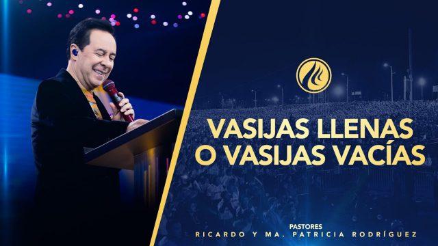#428 ¿Vasijas llenas o vasijas vacías? – Pastor Ricardo Rodríguez