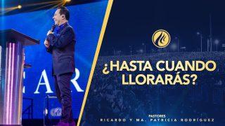 #430 ¿Hasta cuándo llorarás? – Pastor Ricardo Rodríguez