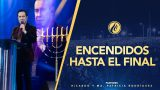 #433 Encendidos hasta el final – Pastor Ricardo Rodríguez