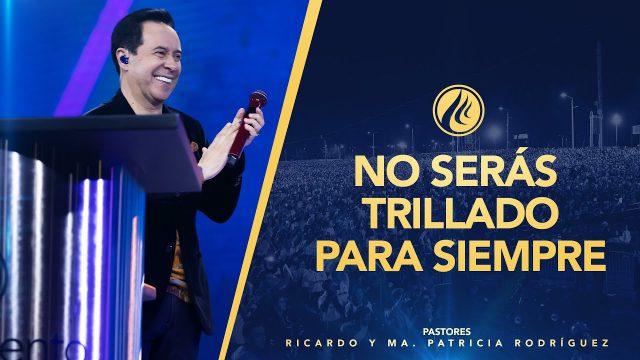 #437 No serás trillado para siempre – Pastor Ricardo Rodríguez