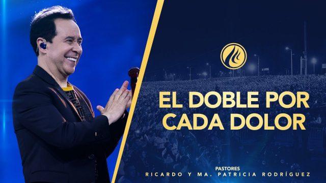 #439 El doble por cada dolor – Pastor Ricardo Rodríguez