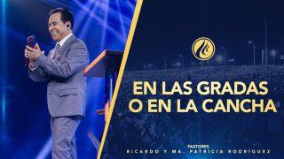 #442 En las gradas o en la cancha – Pastor Ricardo Rodríguez