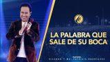 #443 La palabra que sale de su boca – Pastor Ricardo Rodríguez